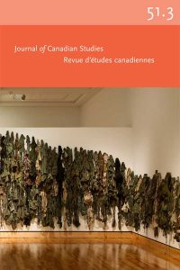 Journal of Canadian Studies Volume 51 Issue 3